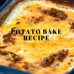 Potato Bake Recipe